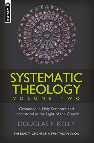 9781781912935: Systematic Theology (Volume 2): The Beauty of Christ - a Trinitarian Vision