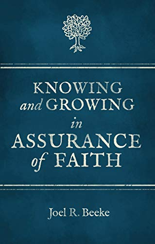 9781781913000: Knowing And Growing in Assurance of Faith