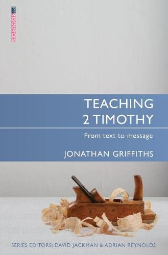 9781781913895: Teaching 2 Timothy: From Text to Message (Proclamation Trust)