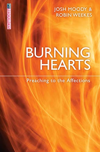Burning Hearts: Preaching to the Affections: Moody, Josh
