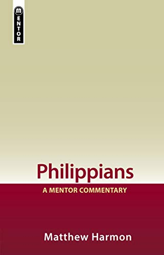 Philippians: A Mentor Commentary: Harmon, Matthew
