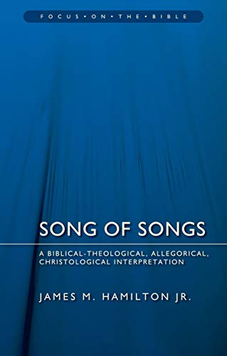 9781781915608: Song of Songs: A Biblical-Theological, Allegorical, Christological Interpretation (Focus on the Bible)