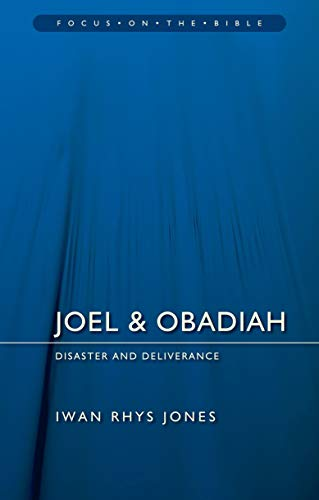 9781781916025: Joel & Obadiah: Disaster And Deliverance (Focus on the Bible)