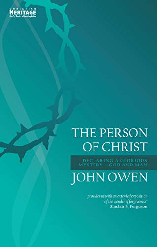 9781781916032: The Person of Christ: Declaring a Glorious Mystery—God and Man