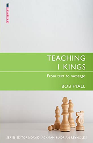 9781781916056: Teaching 1 Kings: From Text to Message (Proclamation Trust)