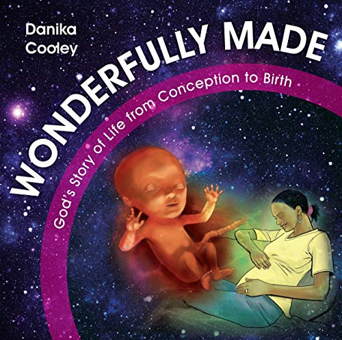 9781781916780: Wonderfully Made: God's Story of Life from Conception to Birth