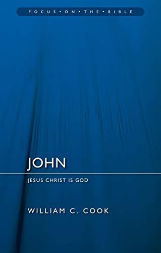9781781917176: John: Jesus Christ Is God (Focus on the Bible)