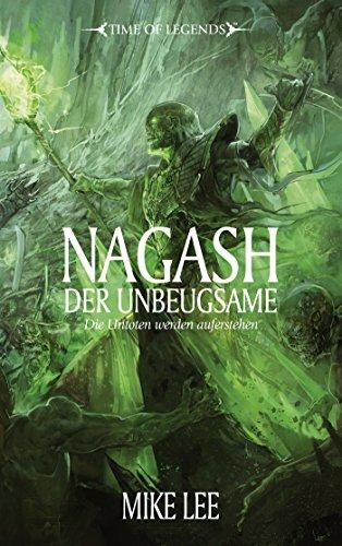 9781781930205: Time of Legends - Nagash der Unbeugsame: Die Untoten werden auferstehen