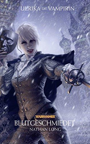 9781781930410: Warhammer - Blutgeschmiedet: Ulrika die Vampirin