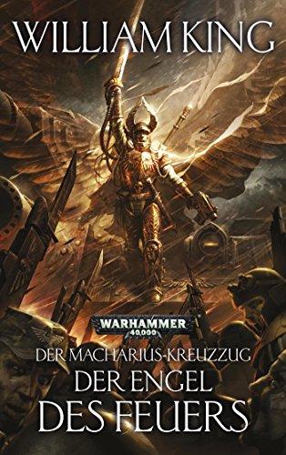 9781781930748: Warhammer 40.000 - Der Engel des Feuers: Der Macharius-Kreuzzug Teil 1