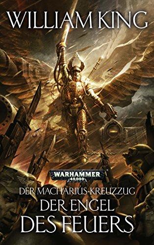 9781781931073: Warhammer 40.000 - Der Engel des Feuers: Der Macharius-Kreuzzug Teil 1