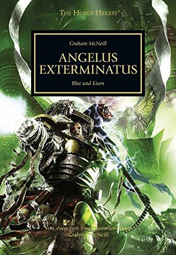 9781781931233: Horus Heresy - Angelus Exterminatus: Blut und Eisen