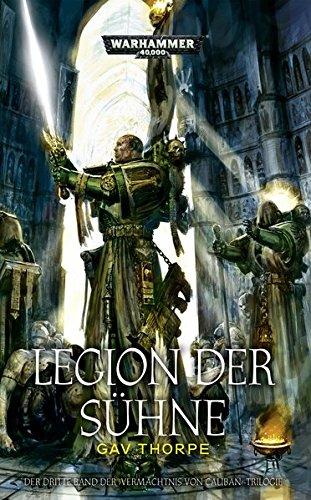 9781781932179: Warhammer 40.000 - Legion der Sühne: Vermächtnis von Caliban-Trilogie Band 3