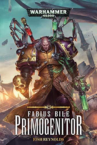 Warhammer 40.000 - Primogenitor : Fabius Bile Trilogie 01 - Josh Reynolds
