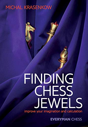 Finding Chess Jewels: Improve your Imagination and: Krasenkow, Michael