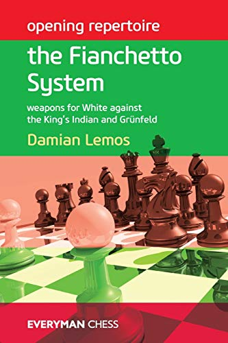 9781781941607: Opening Repertoire: The Fianchetto System: Weapons for White against the King's Indian and Grünfeld (Everyman Chess)