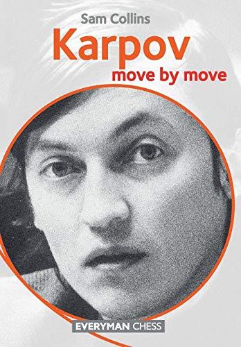 Karpov: Move by Move: Collins, Sam