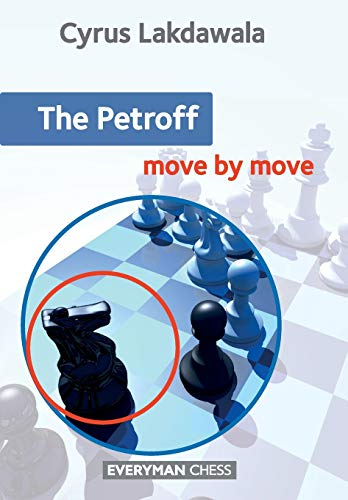 The Petroff: Move by Move (Everyman Chess): Cyrus Lakdawala