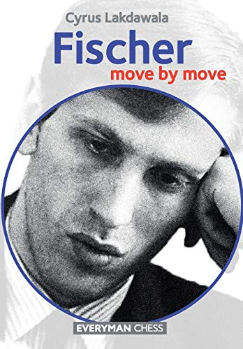 Fischer: Move by Move: Cyrus Lakdawala