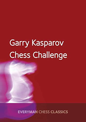 9781781943311: Garry Kasparov's Chess Challenge