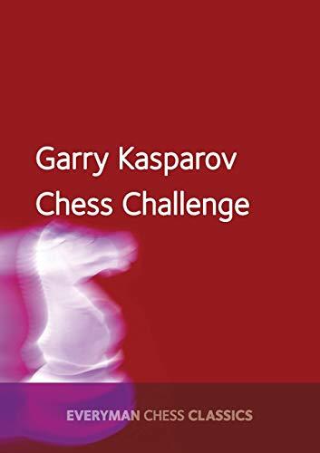 9781781943311: A Garry Kasparov's Chess Challenge