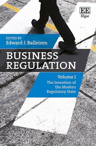 Business Regulation (Elgar Mini Series): Edward J. Balleisen,E. J. Balleisen