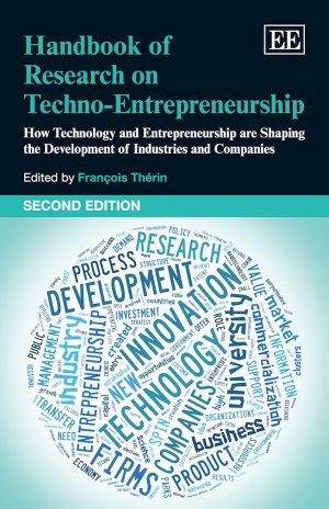 9781781951828: Handbook of Research on Techno-Entrepreneurship: How Technology and Entrepreneurship Are Shaping the Development of Industries and Companies