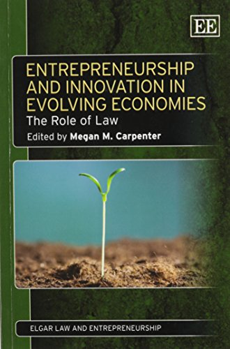 9781781951897: Entrepreneurship and Innovation in Evolving Economies: The Role of Law (Elgar Law and Entrepreneurship series)