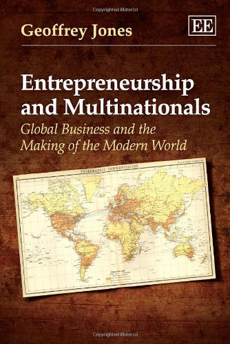 9781781951941: Entrepreneurship and Multinationals: Global Business and the Making of the Modern World