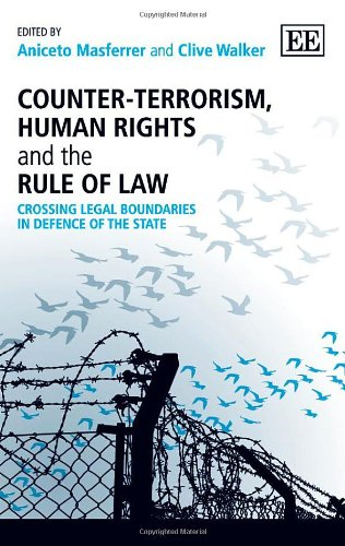 9781781954461: Counter-Terrorism, Human Rights and the Rule of Law: Crossing Legal Boundaries in Defence of the State