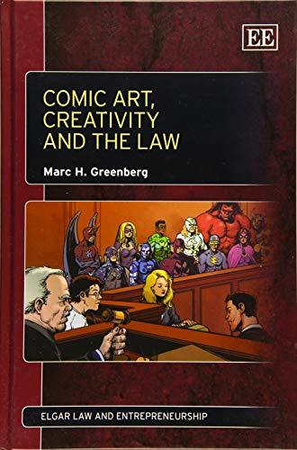9781781954928: Greenberg, M: Comic Art, Creativity and the Law (Elgar Law and Entrepreneurship series)