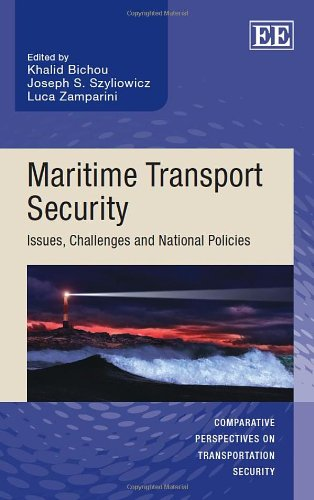 Maritime Transport Security: Issues, Challenges, and National Policies (Comparative Perspectives on...