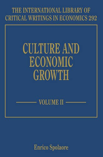 Culture and Economic Growth (The International Library of Critical Writings in Economics Series): ...