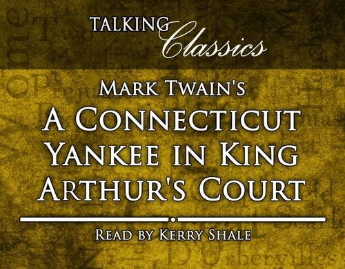 9781781960073: A Connecticut Yankee in King Arthur's Court (Talking Classics)