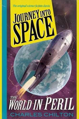 Journey into Space: The World in Peril 3: Chilton, Charles
