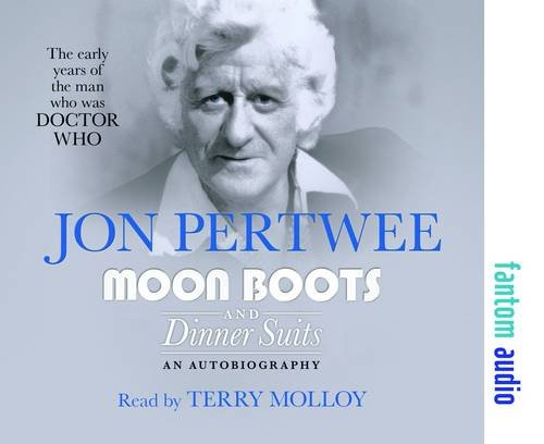 Moon Boots and Dinner Suits (9781781960806) by Jon Pertwee
