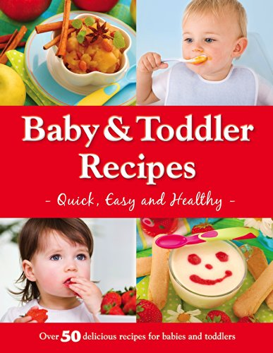 9781781973080: Baby and Toddler Recipes: Quick, Easy and Healthy! (Baby & Toddler)