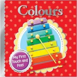 9781781974568: Colours (Tiny Tots Touch and Feel)