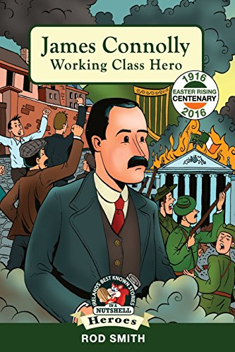 9781781998724: James Connolly: Working Class Hero (In a Nutshell Heroes)