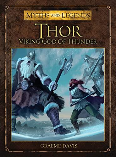 9781782000754: Thor: Viking God of Thunder (Myths and Legends)