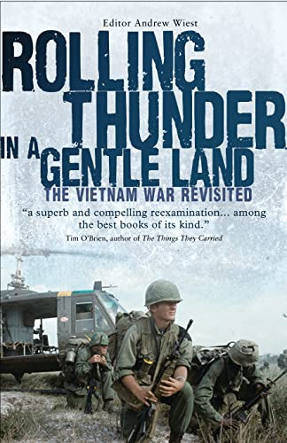 9781782001874: Rolling Thunder in a Gentle Land: The Vietnam War Revisited (General Military)