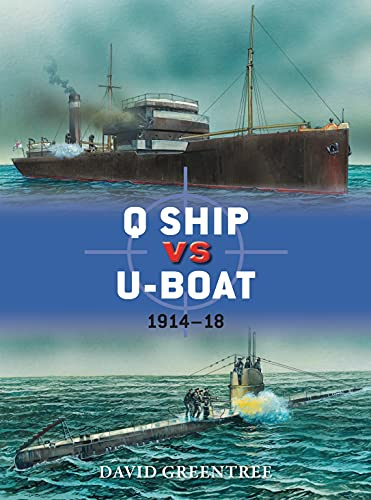 Q Ship vs U-Boat: 1914-18 (Duel): Greentree, David