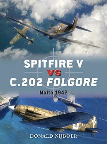 Spitfire V Vs C.202 Folgore: Malta 1942 (Duel): Nijoboer, Donald