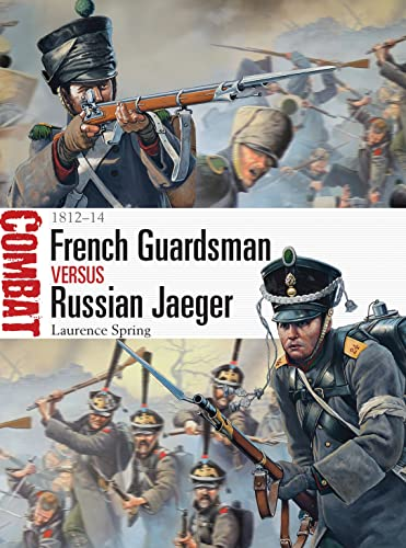 9781782003625: French Guardsman vs Russian Jaeger: 1812-14 (Combat)