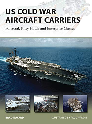 US Cold War Aircraft Carriers: Forrestal, Kitty: Brad Elward