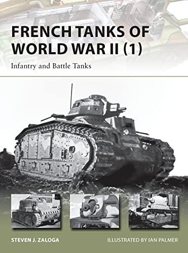 French Tanks of World War II (1): Infantry and Battle Tanks (New Vanguard): Zaloga, Steven J.