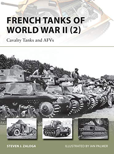 9781782003922: French Tanks of World War II (2): Cavalry Tanks and AFVs (New Vanguard)