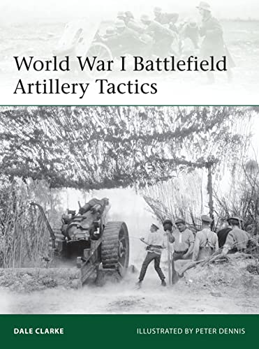 9781782005902: World War I Battlefield Artillery Tactics (Elite)