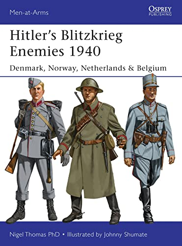 9781782005964: Hitler's Blitzkrieg Enemies 1940: Denmark, Norway, Netherlands & Belgium (Men-at-Arms)