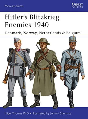 9781782005964: Hitler's Blitzkrieg Enemies 1940: Denmark, Norway, Netherlands & Belgium (Men-at-Arms)